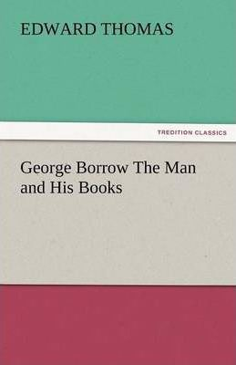 George Borrow the Man and His Books Cover Image