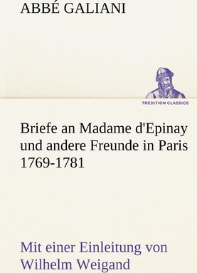 Briefe an Madame d'Epinay Und Andere Freunde in Paris 1769-1781 Cover Image