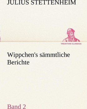 Wippchen's S Mmtliche Berichte, Band 2 Cover Image
