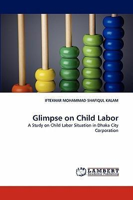 a glimpse at child labor You've just been given a glimpse of the child labor in the philippines n international labour organization-international programme on the elimination of.