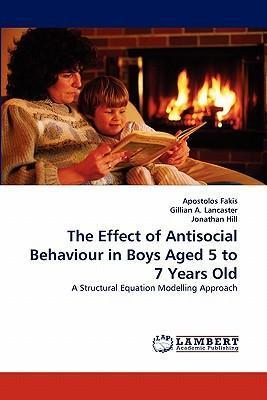 The Effect of Antisocial Behaviour in Boys Aged 5 to 7 Years Old