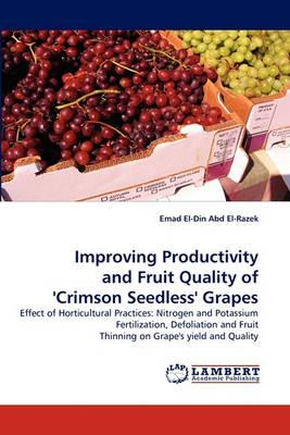 Improving Productivity and Fruit Quality of 'Crimson Seedless' Grapes