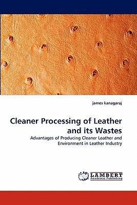 Cleaner Processing of Leather and Its Wastes
