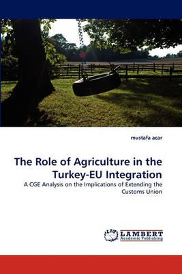 The Role of Agriculture in the Turkey-Eu Integration
