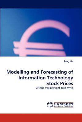 Modelling and Forecasting of Information Technology Stock Prices