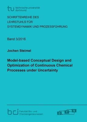 Model-Based Conceptual Design and Optimization of Continuous Chemical Processes Under Uncertainty: 1