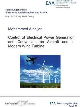 Control of Electrical Power Generation and Conversion on Aircraft and in Modern Wind Turbine
