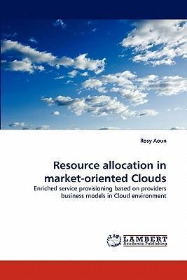Resource Allocation in Market-Oriented Clouds