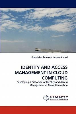 Identity and Access Management in Cloud Computing