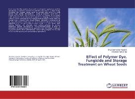 Effect of Polymer Dye, Fungicide and Storage Treatment on Wheat Seeds