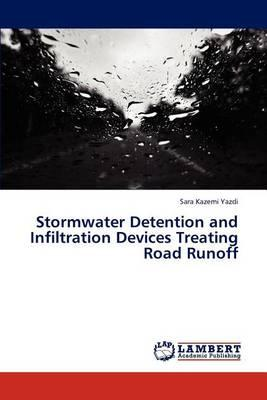 Stormwater Detention and Infiltration Devices Treating Road Runoff