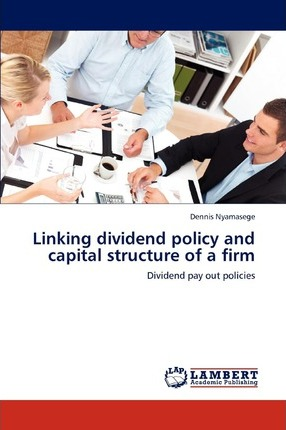 Linking Dividend Policy and Capital Structure of a Firm