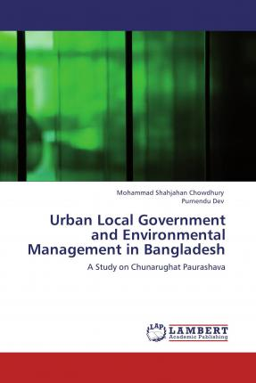 Urban Local Government and Environmental Management in Bangladesh