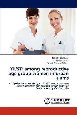Rti/Sti Among Reproductive Age Group Women in Urban Slums