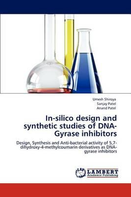In-Silico Design and Synthetic Studies of DNA-Gyrase Inhibitors