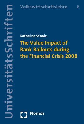 The Value Impact of Bank Bailouts During the Financial Crisis 2008