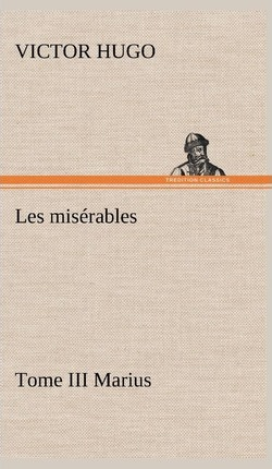 Les Mis rables Tome III Marius