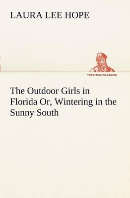 The Outdoor Girls in Florida Or, Wintering in the Sunny South