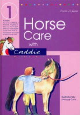 Horse Care with Caddie: Bk.1