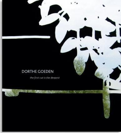 Dorthe Goeden - the first cut is the deepest