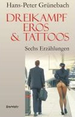 Dreikampf, Eros & Tattoos