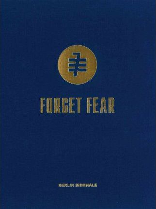 Forget Fear (a Reader)