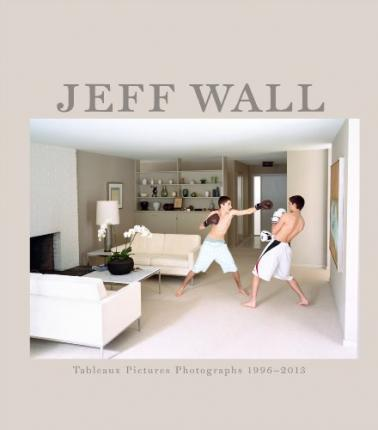 Jeff Wall - Tableaux Pictures Photographs, 1996 - 2013
