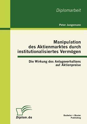 Manipulation Des Aktienmarktes Durch Institutionalisiertes Verm Gen
