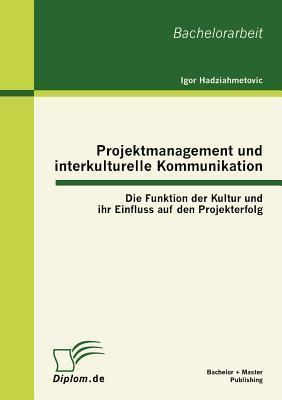 Projektmanagement Und Interkulturelle Kommunikation