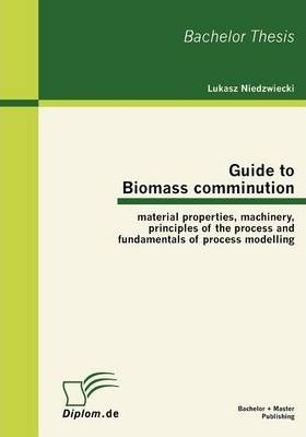 Guide to Biomass Comminution