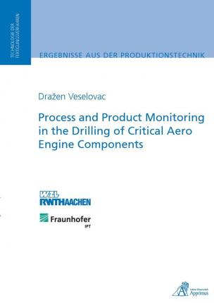 Process and Product Monitoring in the Drilling of Critical Aero Engine Components