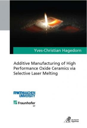 Additive Manufacturing of High Performance Oxide Ceramics via Selective Laser Melting