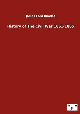 History of the Civil War 1861-1865