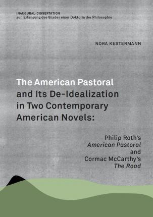 The American Pastoral and Its De-Idealization in Two Contemporary American Novels