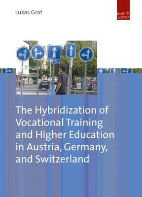 Hybridization of Vocational Training and Higher Education in Austria, Germany, and Switzerland