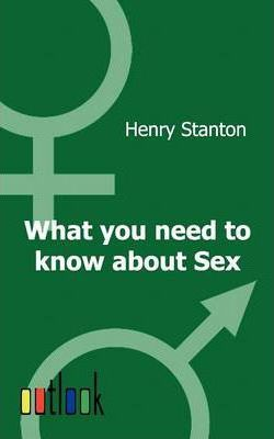 What You Need to Know about Sex