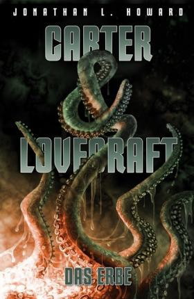 Carter & Lovecraft: Das Erbe
