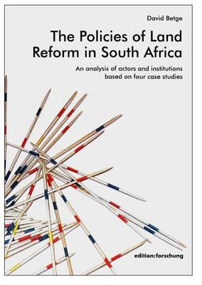 The Policies of Land Reform in South Africa