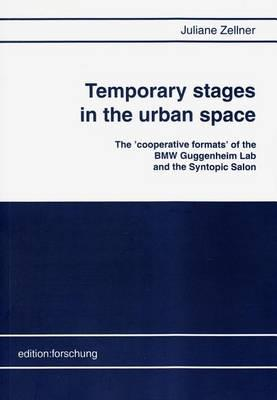 Temporary Stages in the Urban Space