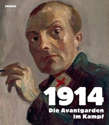 1914: The Avant-Garde Goes to War