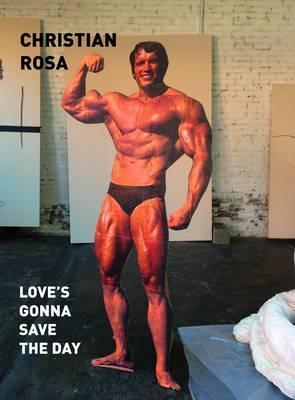 Christian Rosa: Love's Gonna Save the Day