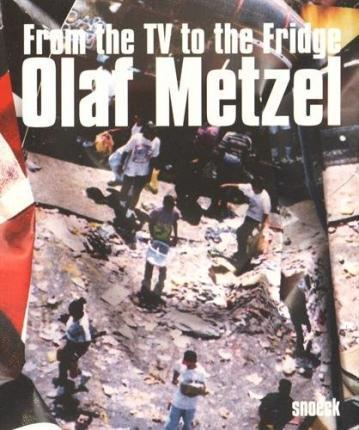 Olaf Metzel: From the TV to the Fridge