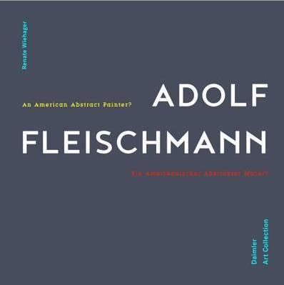 Adolf Fleischmann: An American Abstract Painter?