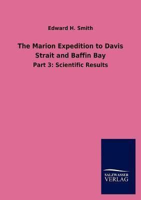 The Marion Expedition to Davis Strait and Baffin Bay