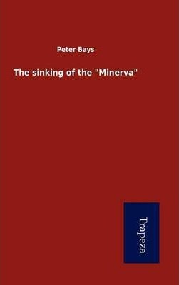 """The Sinking of the """"Minerva"""""""