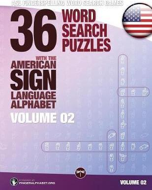 36 Word Search Puzzles with the American Sign Language Alphabet, Volume 02