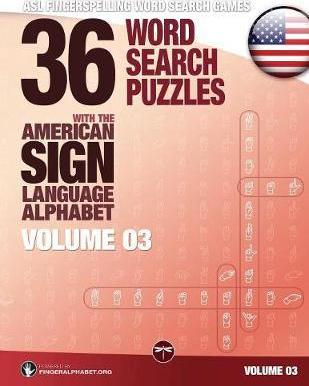 36 Word Search Puzzles with the American Sign Language Alphabet - Volume 03