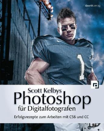 Scott Kelbys Photoshop Fr Digitalfotografen