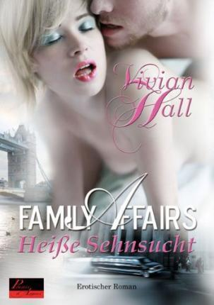Family Affairs: Heiße Sehnsucht