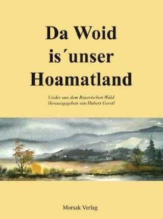 Da Woid is unser Hoamatland